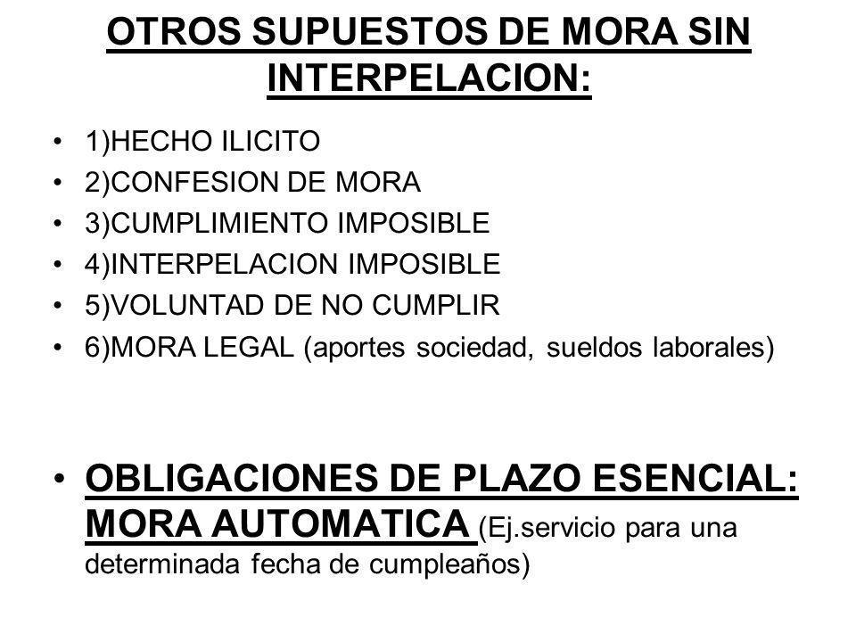OTROS SUPUESTOS DE MORA SIN INTERPELACION:
