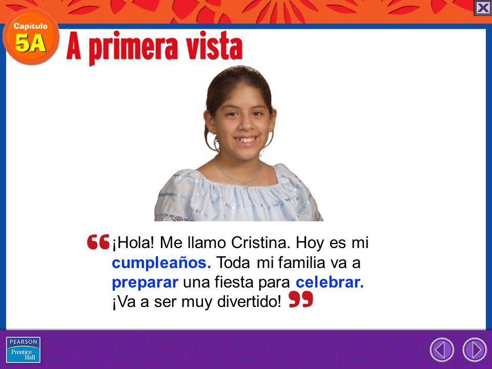 ¡Hola! Me llamo Cristina. Hoy es mi