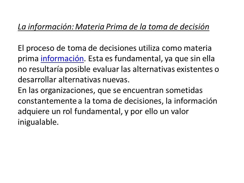 La información: Materia Prima de la toma de decisión