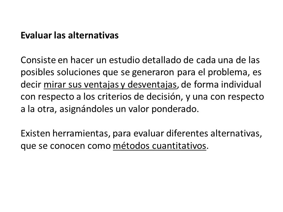 Evaluar las alternativas