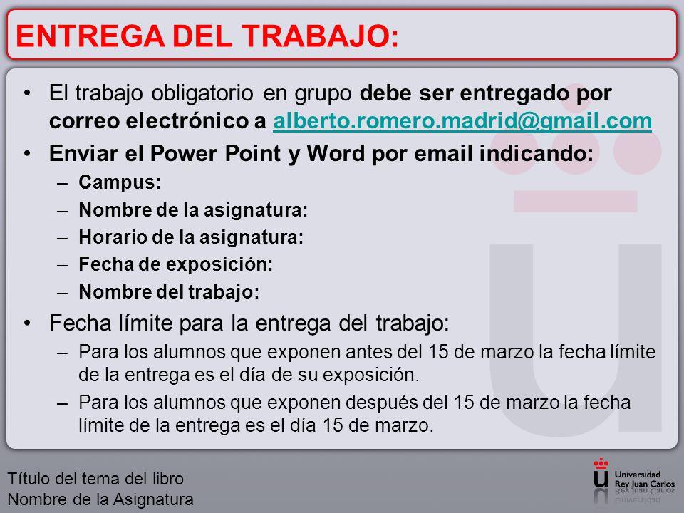 ENTREGA DEL TRABAJO: El trabajo obligatorio en grupo debe ser entregado por correo electrónico a alberto.romero.madrid@gmail.com.