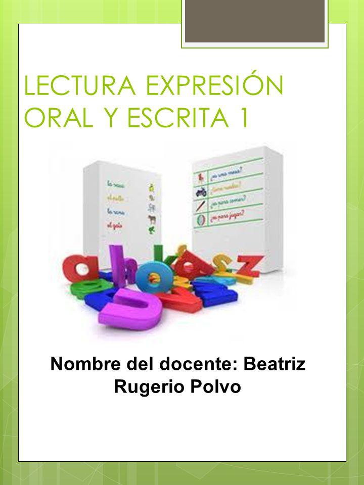LECTURA EXPRESIÓN ORAL Y ESCRITA 1