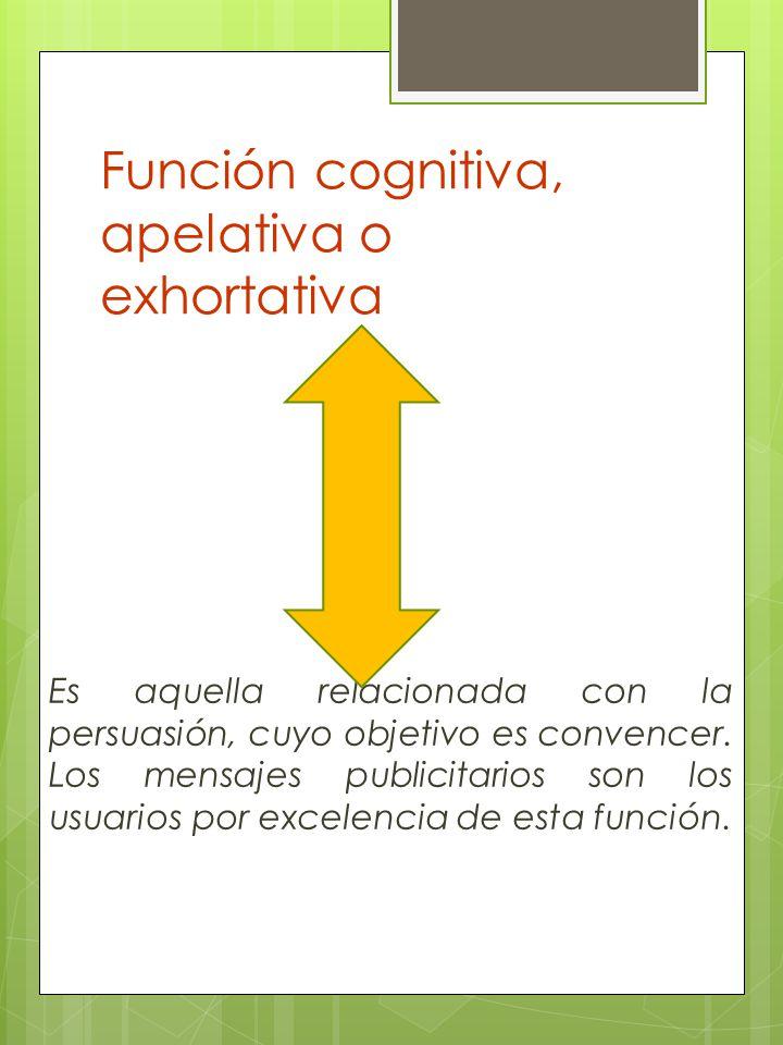 Función cognitiva, apelativa o exhortativa
