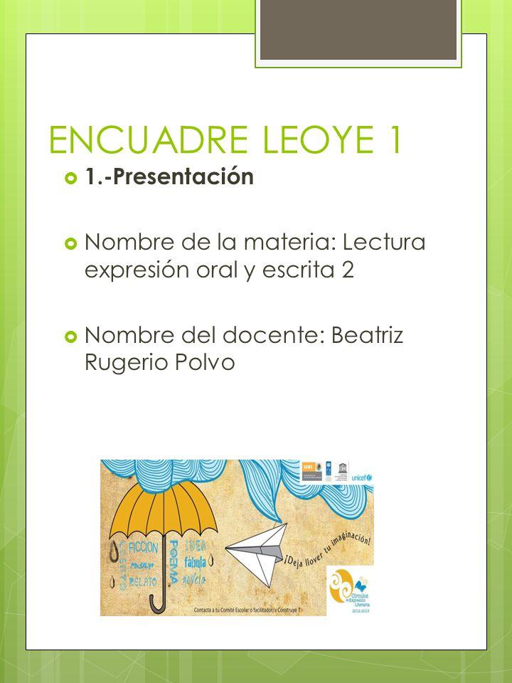 ENCUADRE LEOYE 1 1.-Presentación