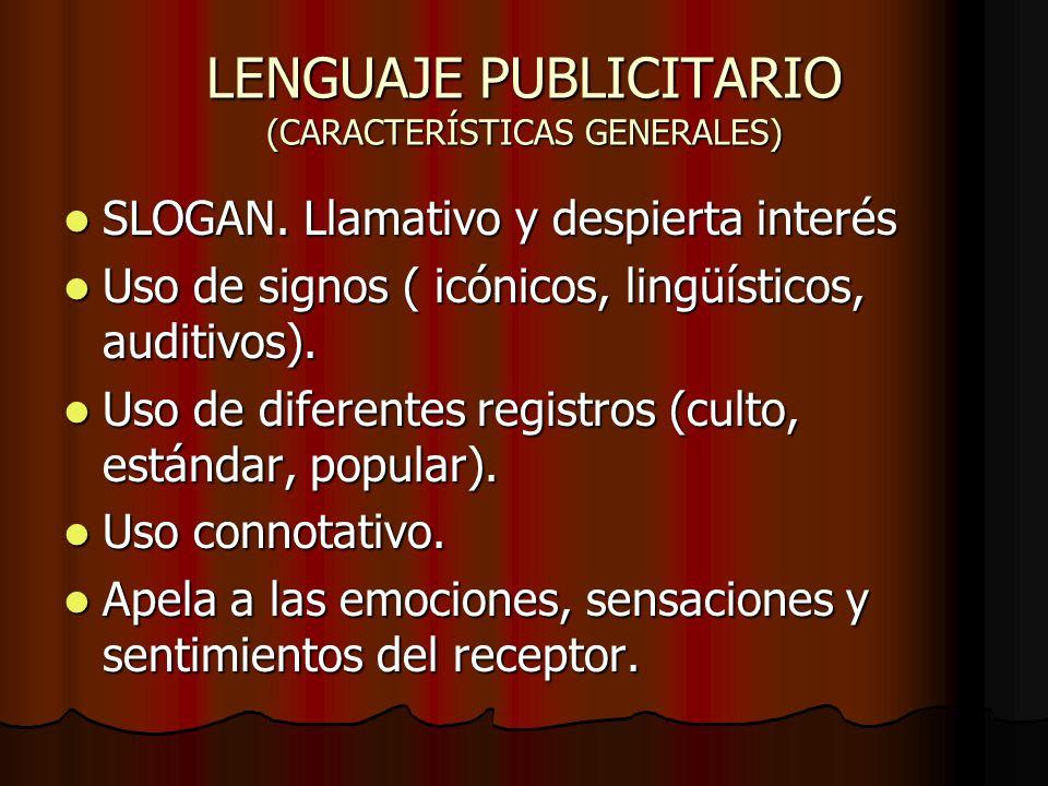 LENGUAJE PUBLICITARIO (CARACTERÍSTICAS GENERALES)