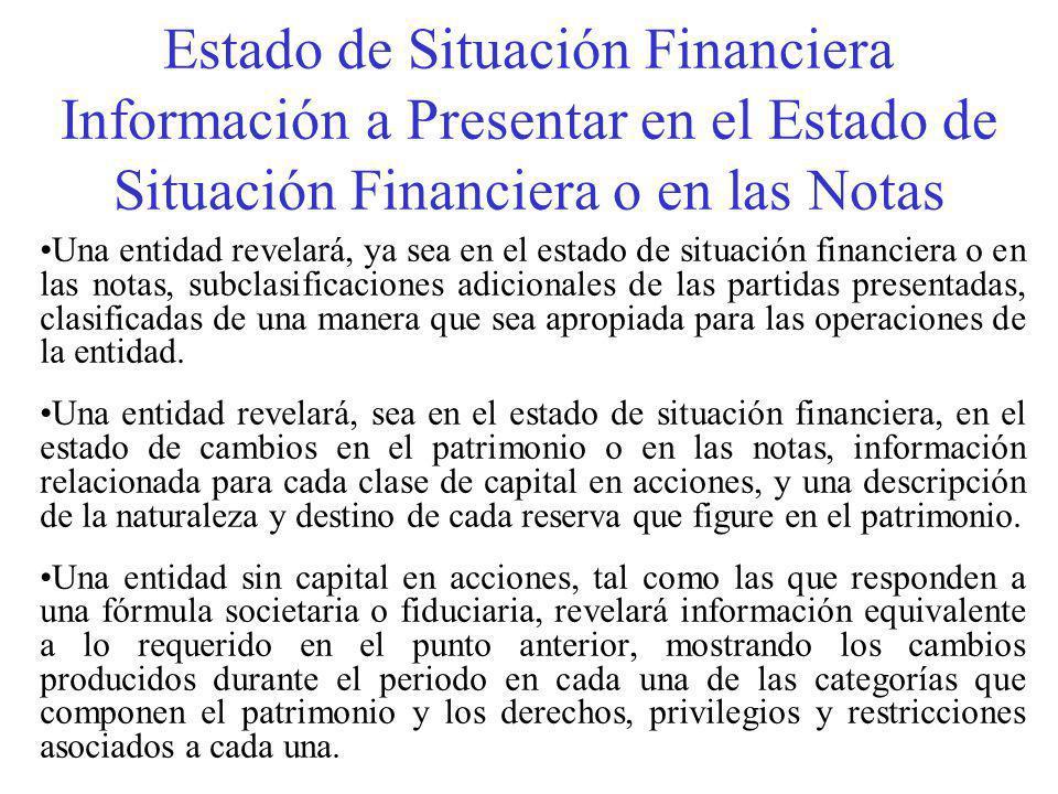 Estado de Situación Financiera Información a Presentar en el Estado de Situación Financiera o en las Notas