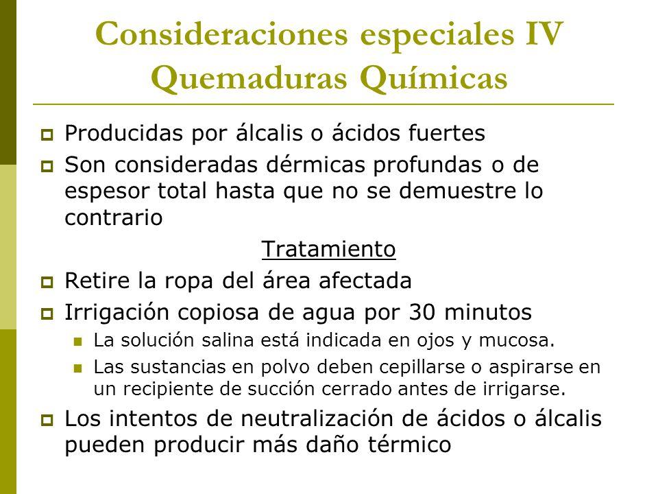 Consideraciones especiales IV Quemaduras Químicas