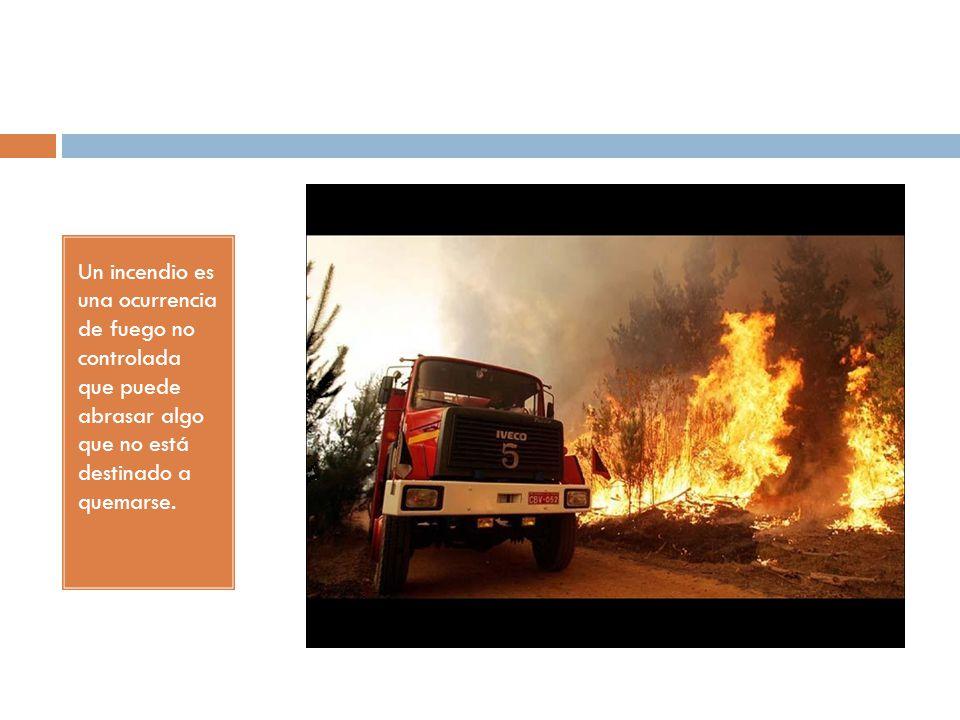 Un incendio es una ocurrencia de fuego no controlada que puede abrasar algo que no está destinado a quemarse.