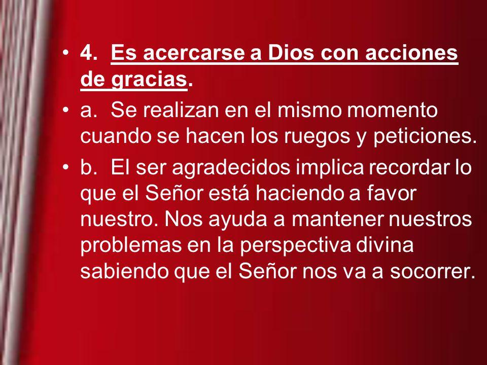 4. Es acercarse a Dios con acciones de gracias.