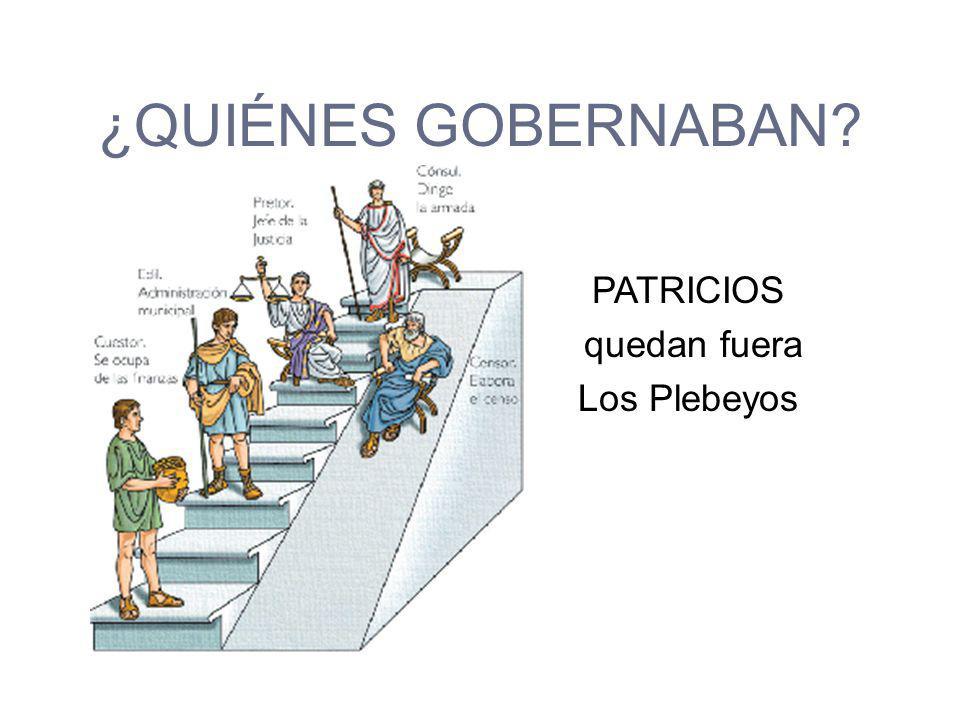 ¿QUIÉNES GOBERNABAN PATRICIOS quedan fuera Los Plebeyos