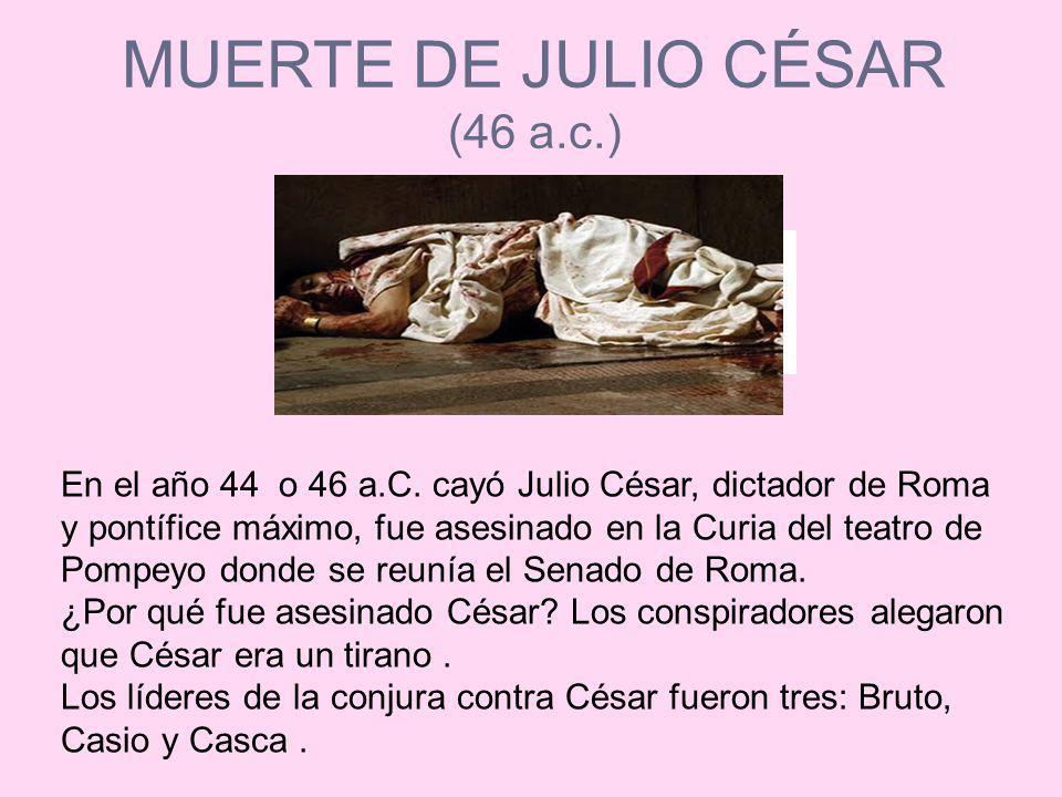 MUERTE DE JULIO CÉSAR (46 a.c.)