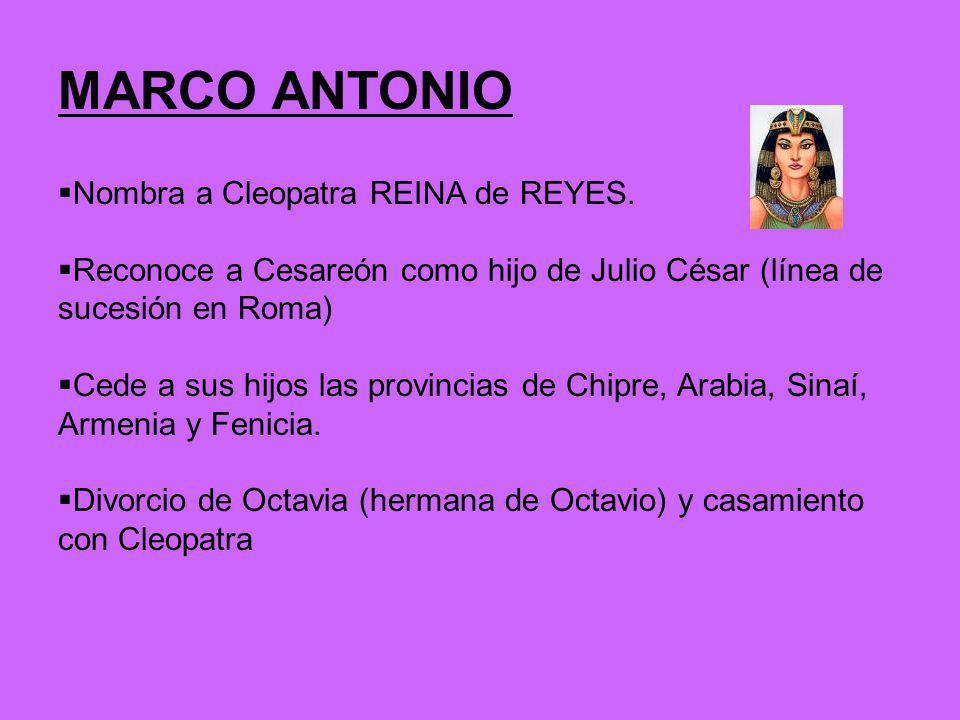 MARCO ANTONIO Nombra a Cleopatra REINA de REYES.