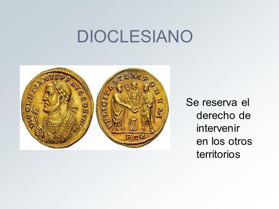 DIOCLESIANO Se reserva el derecho de intervenir en los otros territorios
