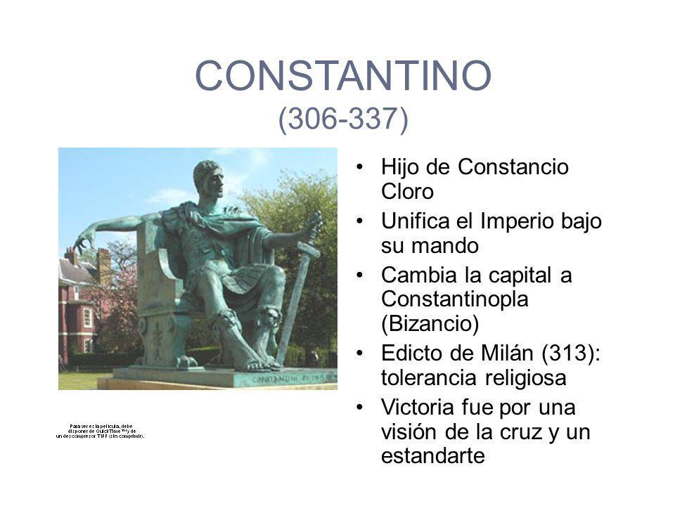 CONSTANTINO (306-337) Hijo de Constancio Cloro