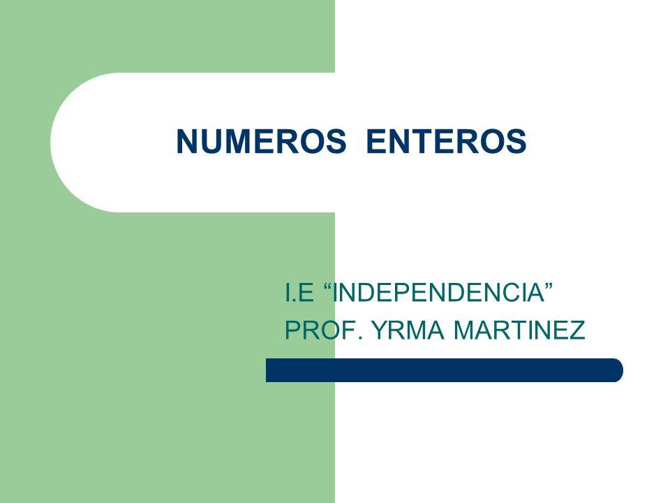 I.E INDEPENDENCIA PROF. YRMA MARTINEZ