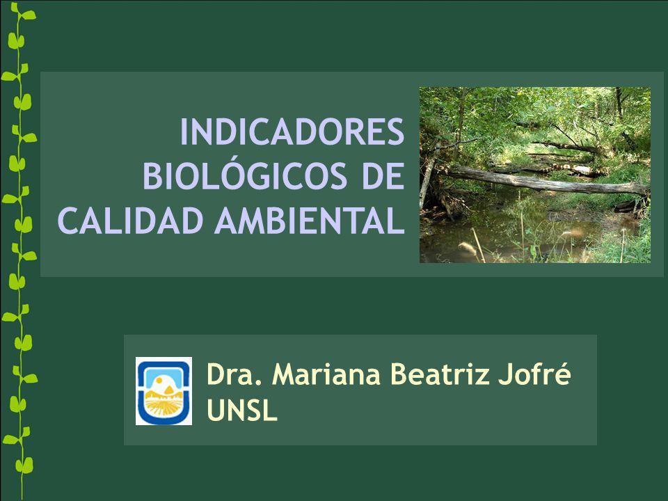 INDICADORES BIOLÓGICOS DE CALIDAD AMBIENTAL