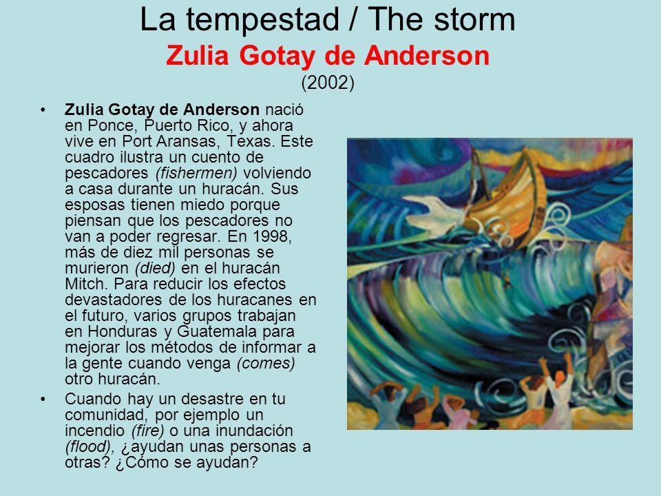 La tempestad / The storm Zulia Gotay de Anderson (2002)