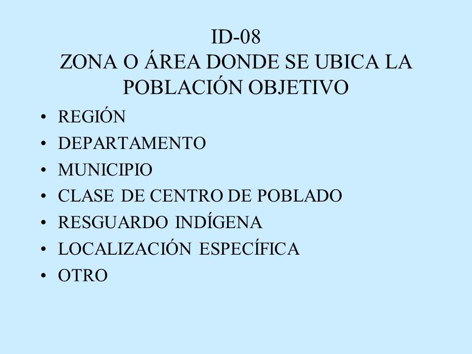 ID-08 ZONA O ÁREA DONDE SE UBICA LA POBLACIÓN OBJETIVO