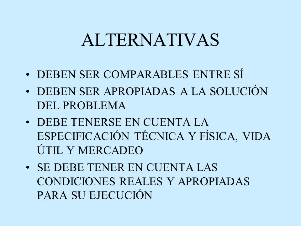 ALTERNATIVAS DEBEN SER COMPARABLES ENTRE SÍ