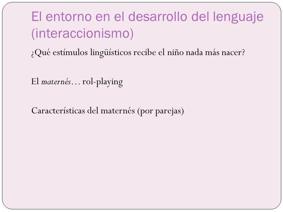 El entorno en el desarrollo del lenguaje (interaccionismo)