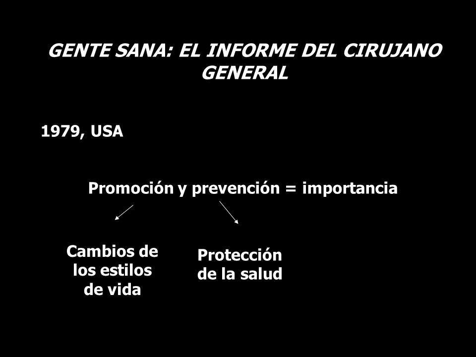 GENTE SANA: EL INFORME DEL CIRUJANO GENERAL