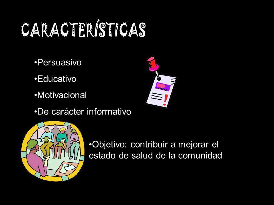 CARACTERÍSTICAS Persuasivo Educativo Motivacional