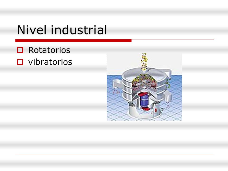 Nivel industrial Rotatorios vibratorios