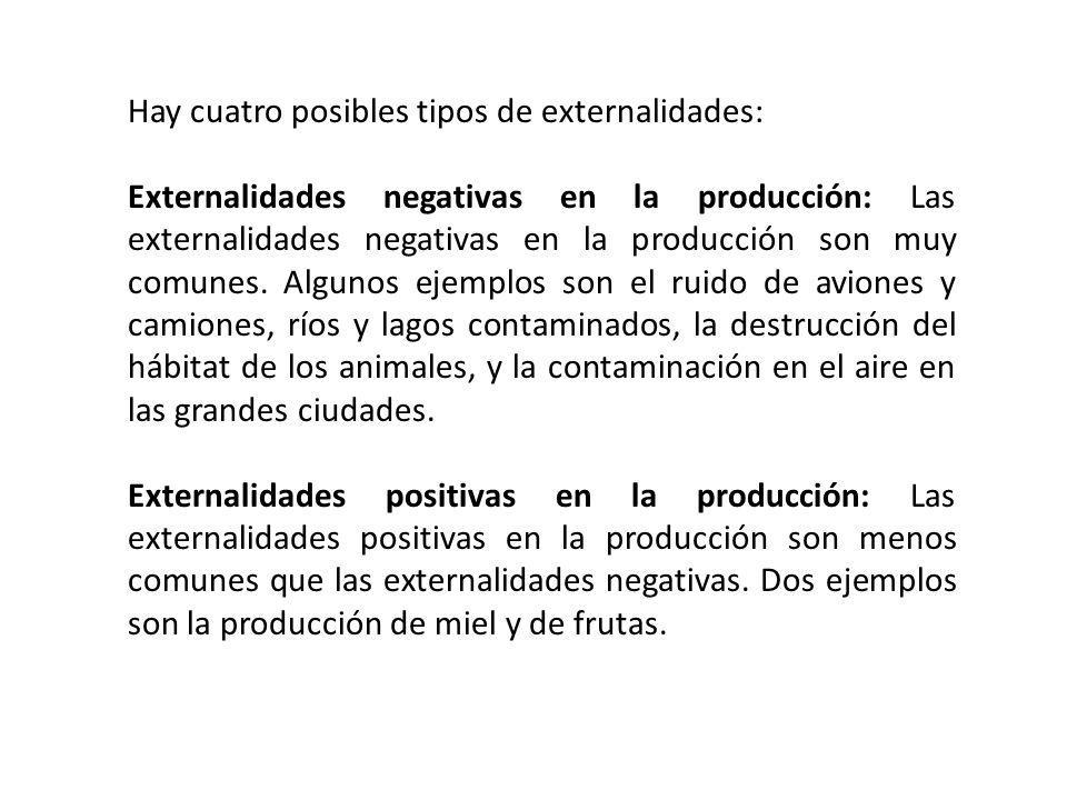 Hay cuatro posibles tipos de externalidades: