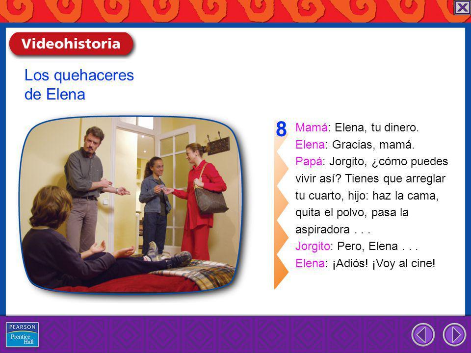 8 Los quehaceres de Elena Mamá: Elena, tu dinero.
