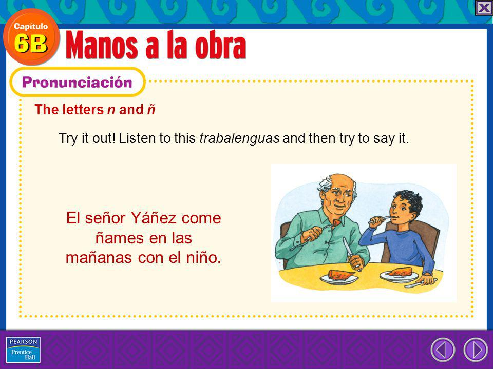 El señor Yáñez come ñames en las mañanas con el niño.