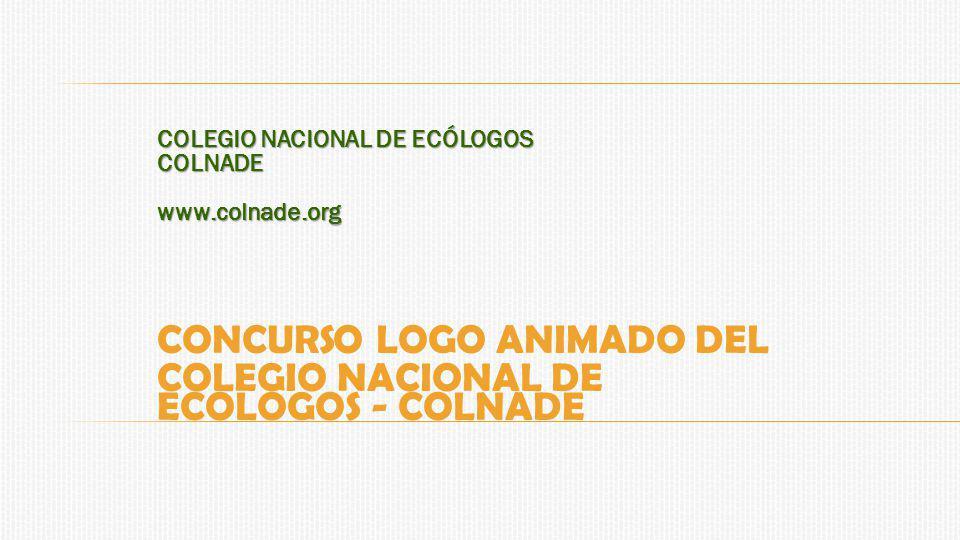 CONCURSO LOGO ANIMADO DEL COLEGIO NACIONAL DE ECOLOGOS - COLNADE
