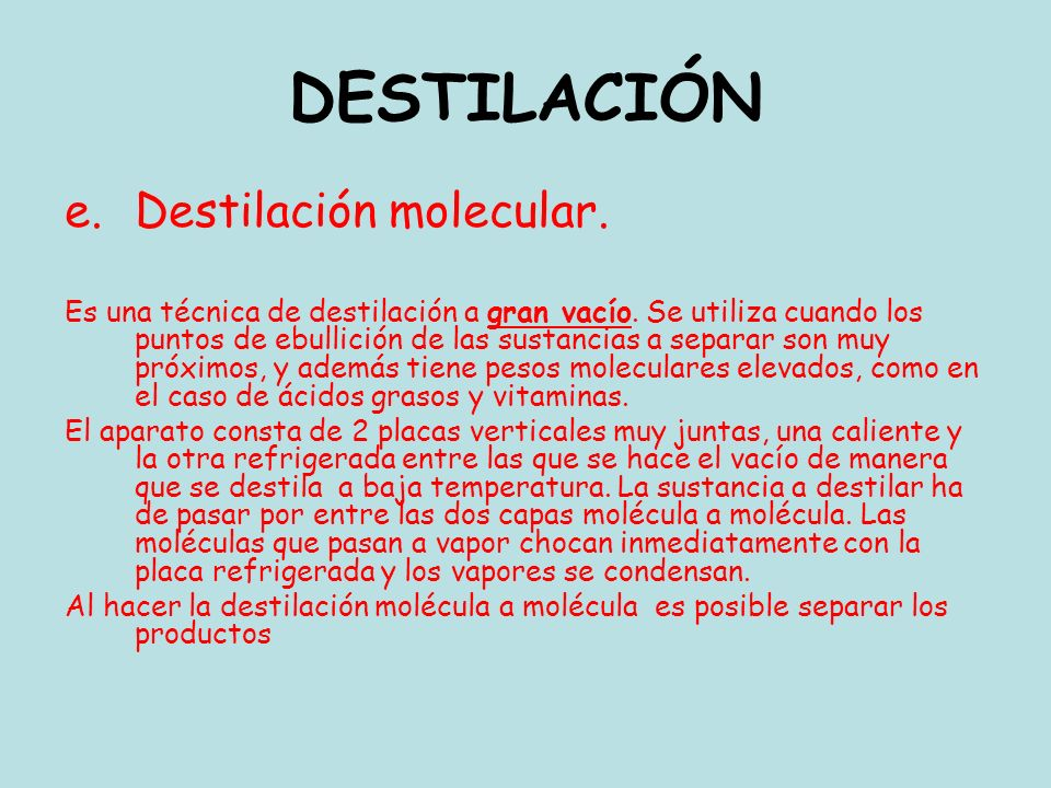 DESTILACIÓN Destilación molecular.