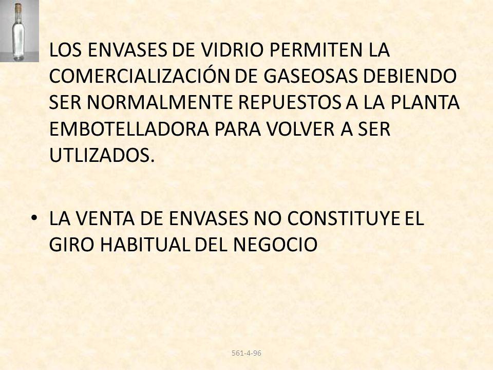 LA VENTA DE ENVASES NO CONSTITUYE EL GIRO HABITUAL DEL NEGOCIO