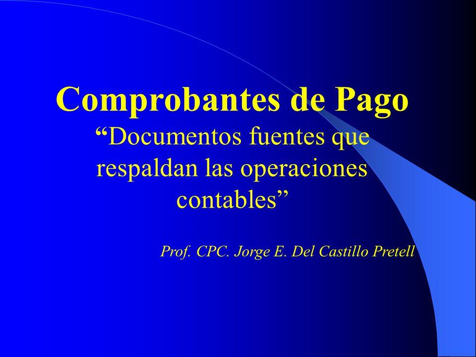Comprobantes de Pago Documentos fuentes que respaldan las operaciones contables