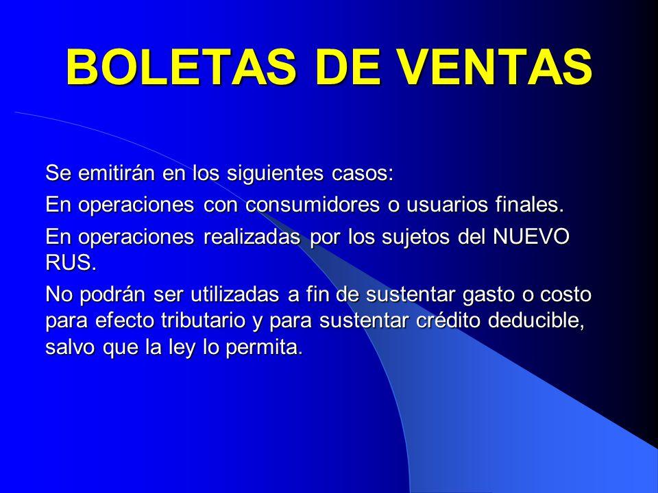 BOLETAS DE VENTAS Se emitirán en los siguientes casos: