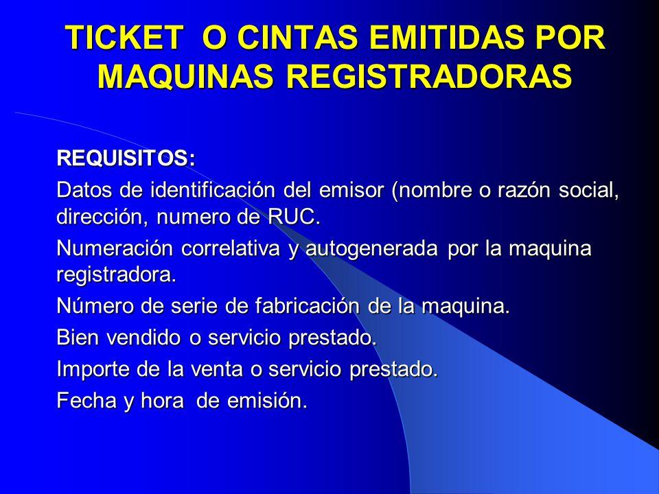 TICKET O CINTAS EMITIDAS POR MAQUINAS REGISTRADORAS