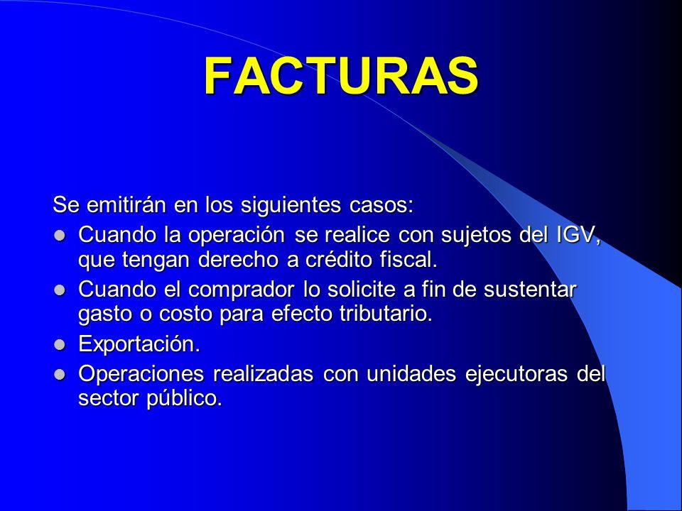 FACTURAS Se emitirán en los siguientes casos: