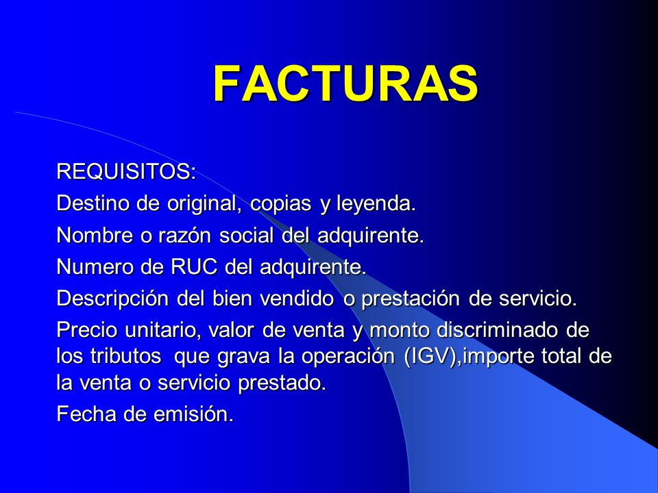 FACTURAS REQUISITOS: Destino de original, copias y leyenda.