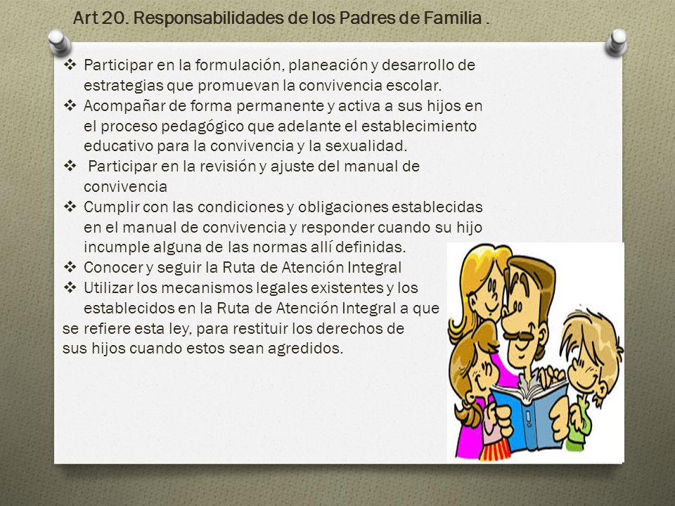 Art 20. Responsabilidades de los Padres de Familia .