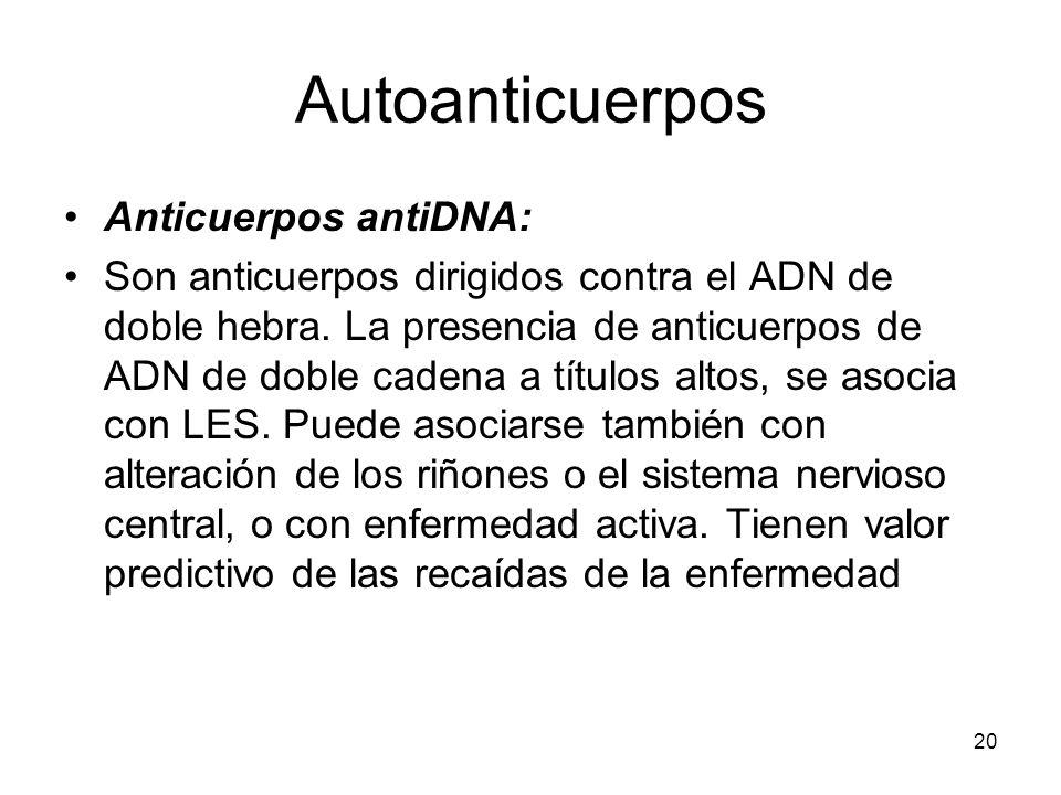 Autoanticuerpos Anticuerpos antiDNA: