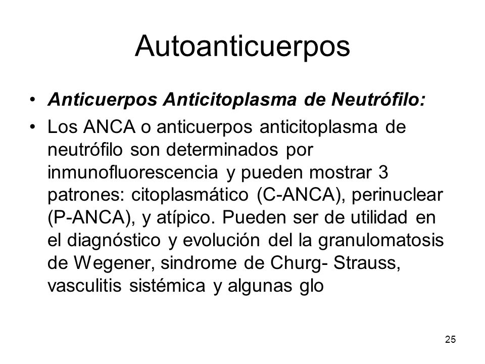 Autoanticuerpos Anticuerpos Anticitoplasma de Neutrófilo: