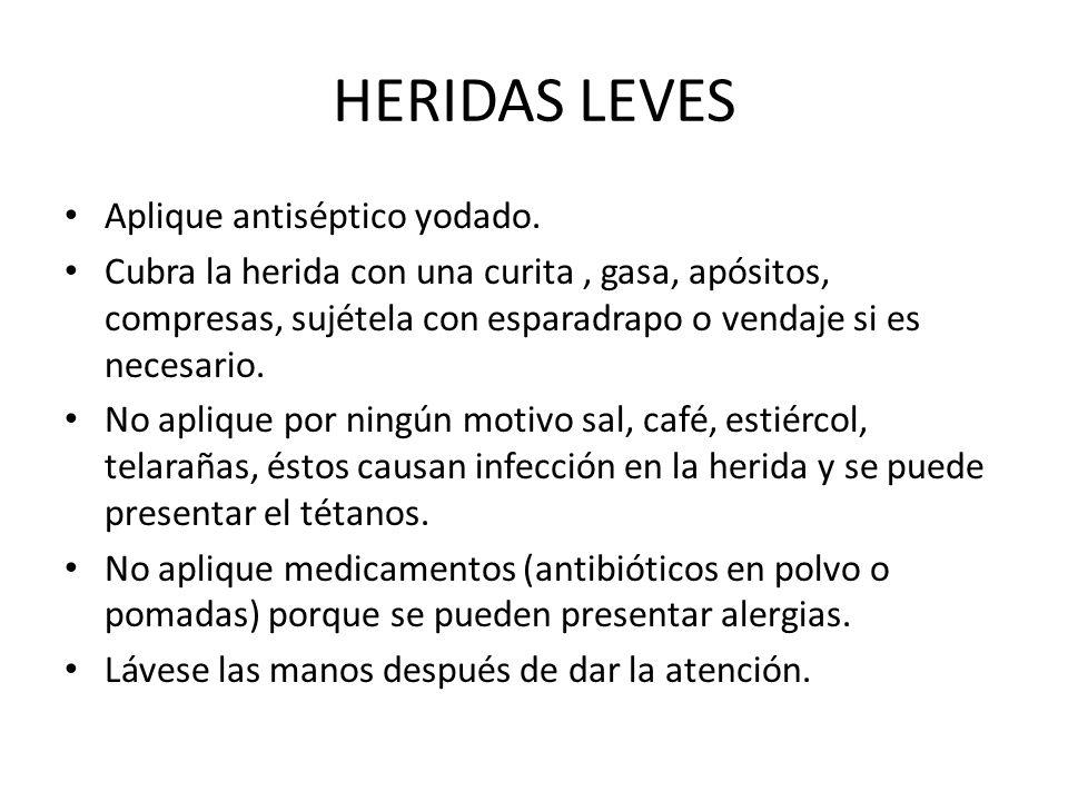 HERIDAS LEVES Aplique antiséptico yodado.
