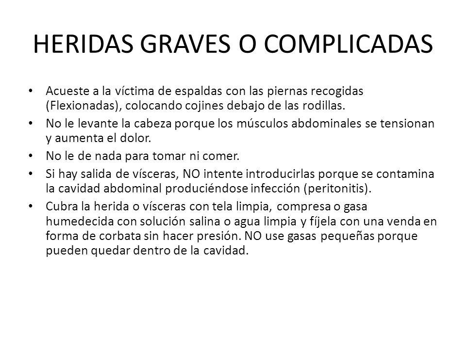 HERIDAS GRAVES O COMPLICADAS