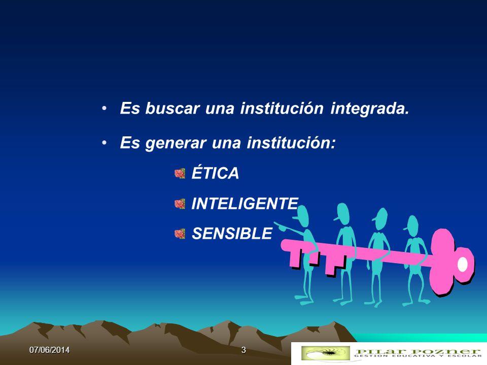 Es buscar una institución integrada. Es generar una institución: