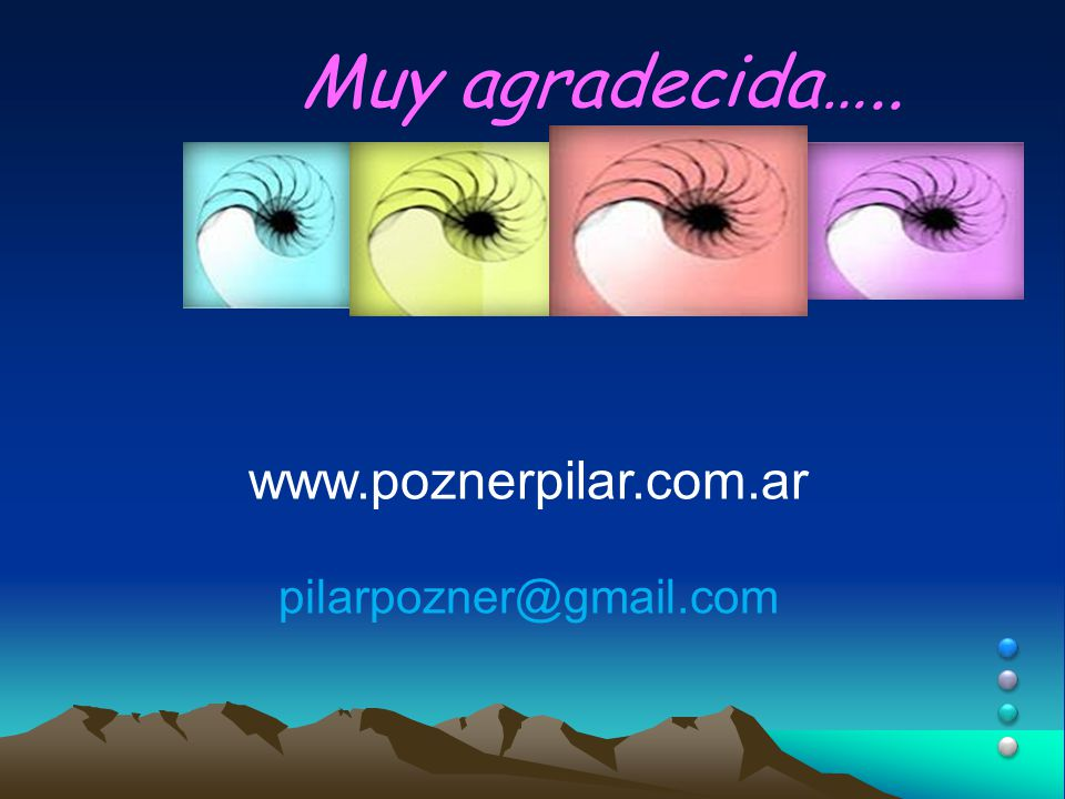 Muy agradecida….. www.poznerpilar.com.ar pilarpozner@gmail.com