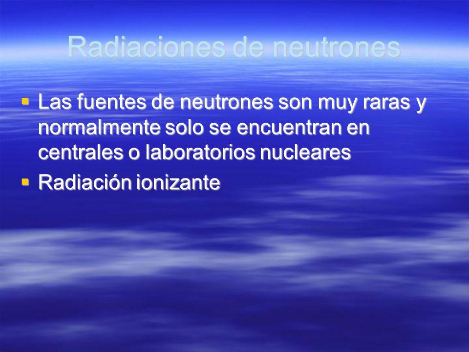 Radiaciones de neutrones