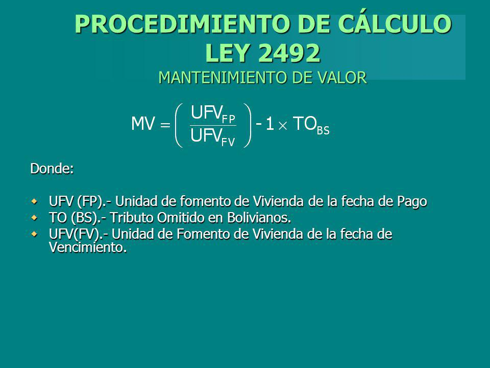 PROCEDIMIENTO DE CÁLCULO LEY 2492 MANTENIMIENTO DE VALOR