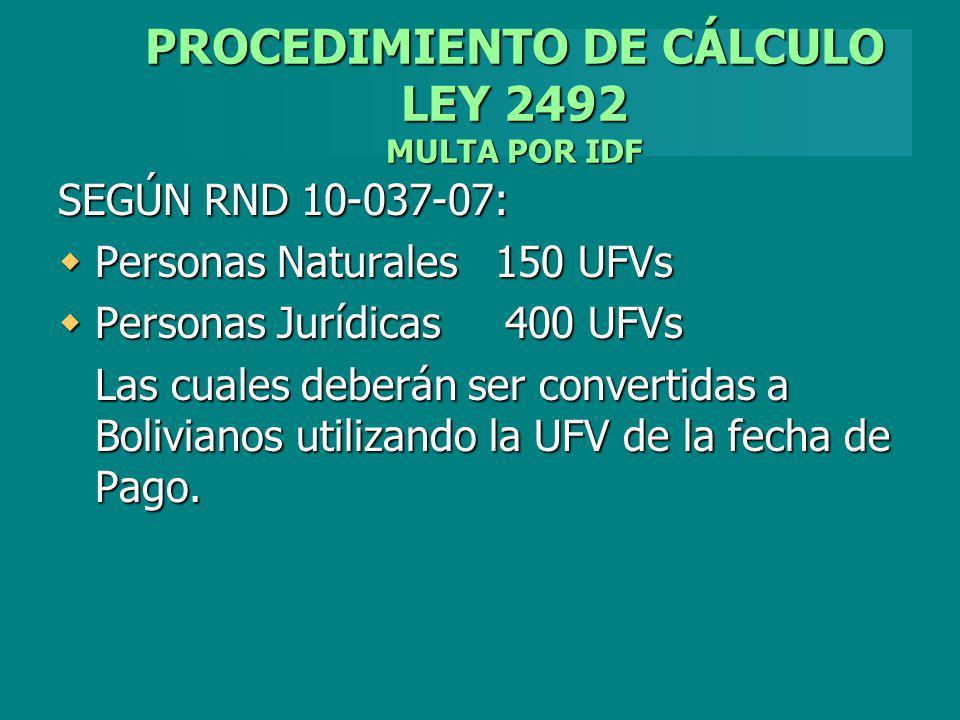 PROCEDIMIENTO DE CÁLCULO LEY 2492 MULTA POR IDF