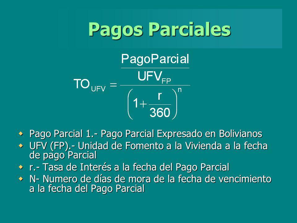 Pagos Parciales Pago Parcial 1.- Pago Parcial Expresado en Bolivianos