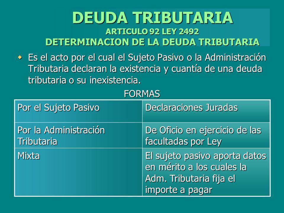 DEUDA TRIBUTARIA ARTICULO 92 LEY 2492 DETERMINACION DE LA DEUDA TRIBUTARIA